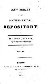 New series of The mathematical repository: Volume 6