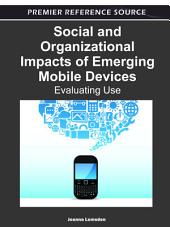 Social and Organizational Impacts of Emerging Mobile Devices: Evaluating Use: Evaluating Use
