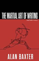 The Martial Art of Writing and Other Essays