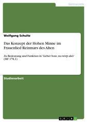 Das Konzept der Hohen Minne im Frauenlied Reinmars des Alten: Zu Bedeutung und Funktion in 'Lieber bote, nu wirp alsô' (MF 178,1)