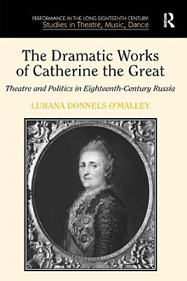 The Dramatic Works of Catherine the Great