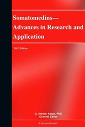 Somatomedins—Advances in Research and Application: 2012 Edition