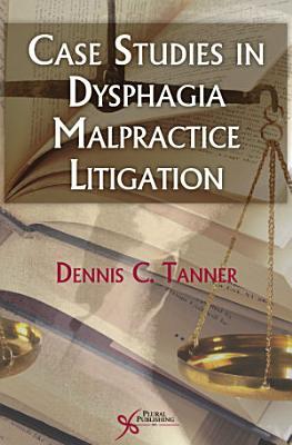 Case Studies in Dysphagia Malpractice Litigation