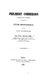 Philibert Commerson, naturaliste voyageur. Étude biographique suivie d'un appendice. (Testament de Commerson.-Correspondance.-Description de l'île de Taïti.).