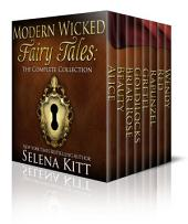 Modern Wicked Fairy Tales Complete Boxed Set