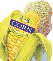 Totally Corn Cookbook