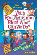 My Weird School Special  We re Red  Weird  and Blue  What Can We Do