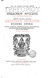 Sancti Gregorii episcopi Nysseni Opera gr. et Lat. Tomvs tertivs