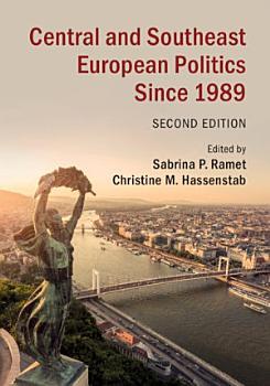 Central and Southeast European Politics Since 1989 PDF