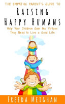 The Empathic Parent's Guide to Raising Happy Humans