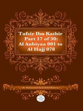 Tafsir Ibn Kathir Juz' 17 (Part 17): Al-Anbiyaa 1 to Al-Hajj 78 2nd Edition