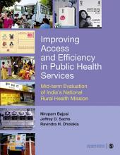 Improving Access and Efficiency in Public Health Services: Mid-term Evaluation of India's National Rural Health Mission