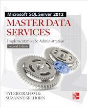Microsoft SQL Server 2012 Master Data Services 2/E: Edition 2