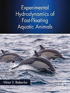 Experimental Hydrodynamics of Fast Floating Aquatic Animals