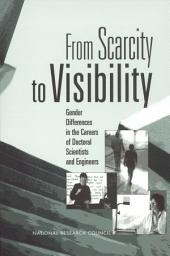 From Scarcity to Visibility: Gender Differences in the Careers of Doctoral Scientists and Engineers