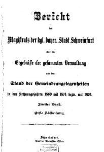 Bericht des Magistrats der kgl  bayer  Stadt Schweinfurt   ber die Ergebnisse der gesammten Verwaltung und den Stand der Gemeindeangelegenheiten0 PDF