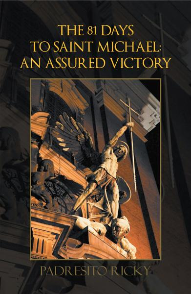 Download The 81 Days to Saint Michael  an Assured Victory Book