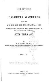 Selections from Calcutta Gazettes: Showing the Political and Social Condition of the English in India, Volume 3