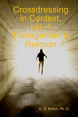 Crossdressing in Context  Vol  4 Transgender   Religion