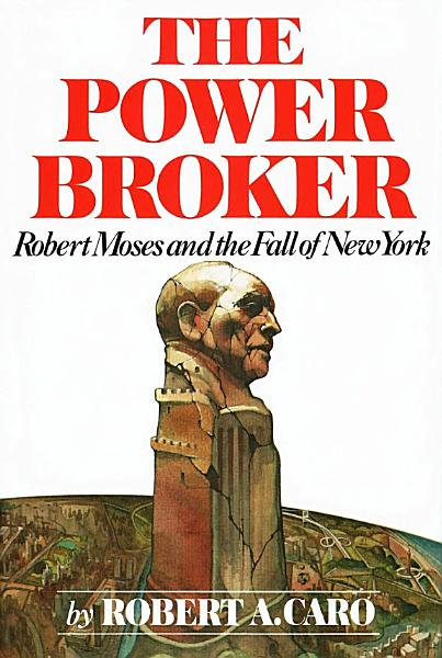 Download The Power Broker  Robert Moses and the Fall of New York Book