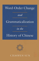 Word order Change and Grammaticalization in the History of Chinese PDF
