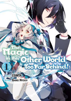 The Magic in this Other World is Too Far Behind   Manga  Volume 1
