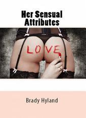 Her Sensual Attributes (Adult Erotica)