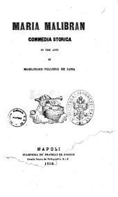Teatro drammatico italiano di Guglielmo Folliero De Luna: Maria Malibran commedia storica in tre atti. 3