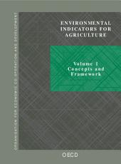 Environmental Indicators for Agriculture Concepts and Framework Volume 1: Concepts and Framework, Volume 1