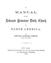 A Manual of the Reformed Protestant Dutch Church in North America