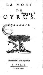 La Mort de Cyrus, tragédie [par Quinault]