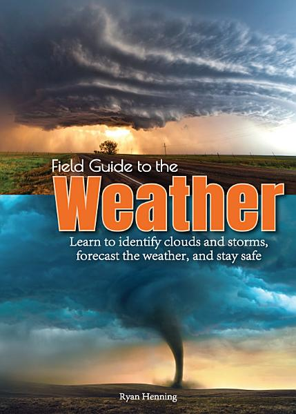 Download Field Guide to the Weather Book