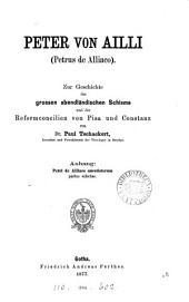 Peter von Ailli (Petrus de Alliaco).: Zur geschichte des grossen abendländischen schisma und der reformconcilien von Pisa und Constanz