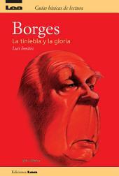 Borges, la tiniebla y la gloria