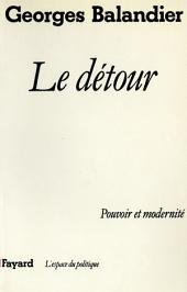Le Détour: Pouvoir et modernité
