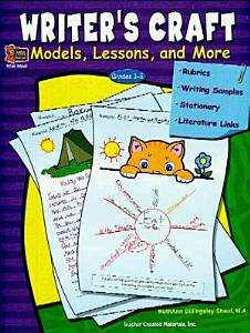 Writer s Craft  Models  Lessons  and More Book