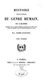 Histoire philosophique du genre humain, considéré sous ses rapports religieux et politiques dans l'état social: Volume1