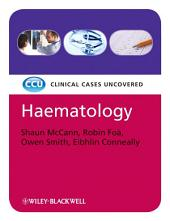 Haematology, eTextbook: Clinical Cases Uncovered, Edition 2