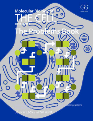 Molecular Biology of the Cell: The Problems Book, Sixth Edition