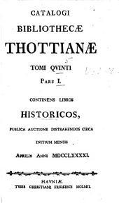 Catalogi bibliothecæ Thottianæ: Continens libros historicos. 1791-92. 3 v