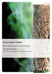"""Investitionsentscheidung Biogasanlage: Fallstudie """"international investment decisions"""""""