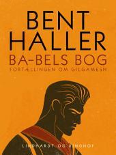 Ba-bels Bog. Fortællingen om Gilgamesh