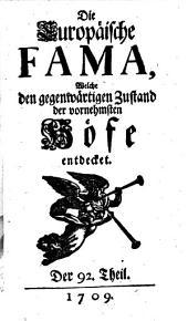 Die europäische Fama, welche den gegenwärtigen Zustand der vornehmsten Höfe entdecket: Band 92