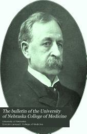The Bulletin of the University of Nebraska College of Medicine