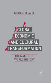 Global Economic and Cultural Transformation: The Making of World History