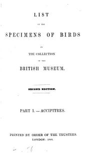 List of the Specimens of Birds in the Collection of the British Museum: Accipitres, Part 1