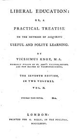 Liberal Education: Or, a Practical Treatise on the Methods of Acquiring Useful and Polite Learning, Volume 2