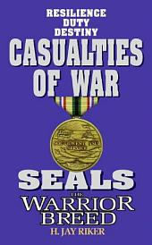 Seals the Warrior Breed: Casualties of War