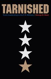 Tarnished: Toxic Leadership in the U.S. Military