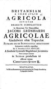 Britanniam a C. J. Agricola devictam dramate schol... expressam d. V. Dec. ... in scenam productum iri off. intimat Christi. Stieff